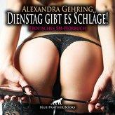 Dienstag gibt es Schläge! | Erotische SM-Geschichte Audio CD