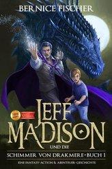 Jeff Madison und die Schimmer von Drakmere: Eine Fantasy-Action & Abenteuer-Geschichte