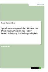 Sprachstandsdiagnostik bei Kindern mit Deutsch als Zweitsprache - unter Berücksichtigung der Mehrsprachigkeit