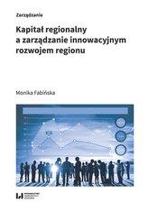 Kapitał regionalny a zarządzanie innowacyjnym..