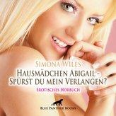 Hausmädchen Abigail - Spürst du mein Verlangen?   Erotische Geschichte Audio CD