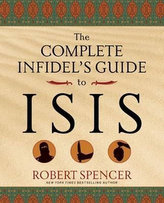 The Complete Infidel´s Guide to Isis