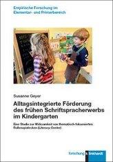 Alltagsintegrierte Förderung des frühen Schriftspracherwerbs im Kindergarten