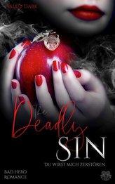 The Deadly Sin - Du wirst mich zerstören (Bad Hero Romance)