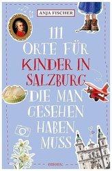 111 Orte für Kinder in Salzburg, die man gesehen haben muss