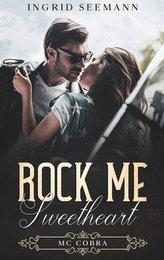 Rock me. Sweetheart