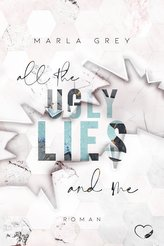 All The Ugly Lies And Me
