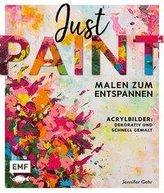 Just paint - Malen zum Entspannen