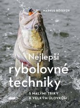 Nejlepší rybolovné techniky - S malými triky k velkým úlovkům