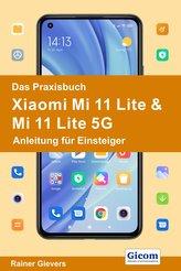 Das Praxisbuch Xiaomi Mi 11 Lite & Mi 11 Lite 5G - Anleitung für Einsteiger