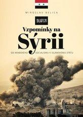 Vzpomínky na Sýrii - Od arabského socialismu k Islámskému státu