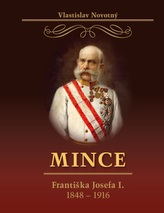 Mince Františka Josefa I. 1848-1916