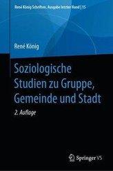 Soziologische Studien zu Gruppe, Gemeinde und Stadt
