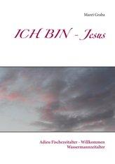 ICH BIN - Jesus