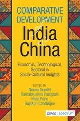 Comparative Development of India & China: Economic, Technological, Sectoral & Socio-cultural Insights