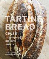 Tartine Bread. Chleb z najlepszej piekarni świata