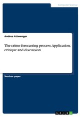 The crime forecasting process. Application, critique and discussion