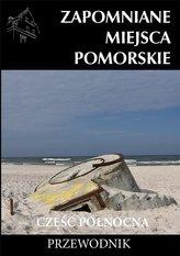 Zapomniane miejsce Pomorskie, część północna
