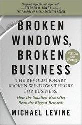 Broken Windows, Broken Business (Revised and Updated)