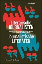 Literarische Journalisten - journalistische Literaten