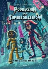 Podręcznik dla Superbohaterów cz.6 Bez nadziei