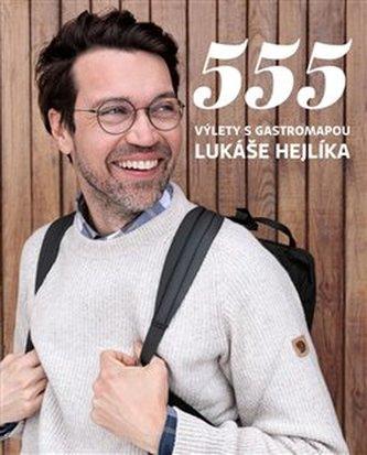 555 – Výlety s Gastromapou Lukáše Hejlíka
