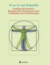 Unnötige Operationen -  Beispiele und Alternativen in der  Orthopädie und Unfallchirurgie