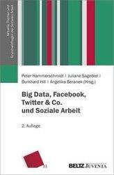 Big Data, Facebook, Twitter & Co. und Soziale Arbeit
