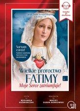 Wielkie Proroctwo Fatimy. Audiobook
