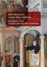 Reformacja: między ideą a realizacją