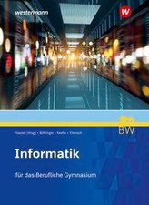 Informatik. Schülerband. Für berufliche Gymnasien in Baden-Württemberg