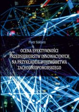Ocena efektywności przedsiębiorstw innowacyjnych..