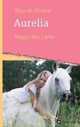 Aurelia - Magie der Liebe
