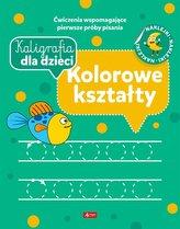 Kaligrafia dla dzieci. Kolorowe kształty