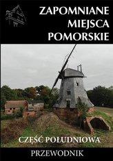 Zapomniane miejsca Pomorskie cz. południowa