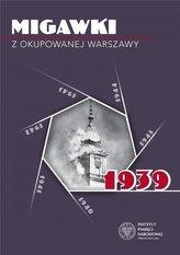 Migawki z okupowanej Warszawy. 1939