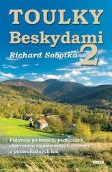Toulky Beskydami 2 - Putování po horách, památkách, objevování zapomenutých řemesel a pozoruhodných lidí