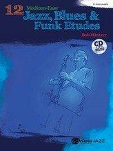 12 Medium-Easy Jazz, Blues & Funk Etudes: E-Flat Instruments [With CD (Audio)]