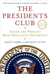 The Presidents Club: Inside the World\'s Most Exclusive Fraternity