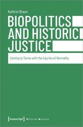 Biopolitics and Historic Justice