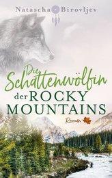 Die Schattenwölfin der Rocky Mountains
