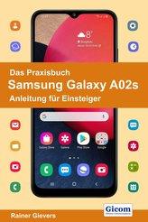 Das Praxisbuch Samsung Galaxy A02s - Anleitung für Einsteiger
