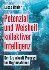 Potenzial und Weisheit kollektiver Intelligenz