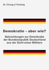Demokratie - aber wie?