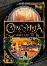 Catacombia, Band 1: Abstieg in die Tiefe