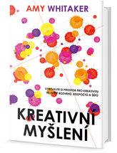 Kreativní myšlení - Vybojujte si prostor pro kreativitu ve světě rozvrhů, rozpočtů a šéfů