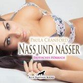 Nass und nasser | Erotische Geschichte Audio CD