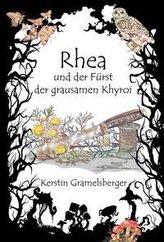 Rhea und der Fürst der grausamen Khyroi