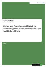 """Motive und Zurechnungsfähigkeit im Dramenfragment \""""Blunt oder der Gast\"""" von Karl Philipp Moritz"""