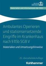Ambulantes Operieren und stationsersetzende Eingriffe im Krankenhaus nach § 115b SGB V
